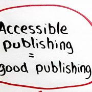 "Sign saying"" Accessible Publishing=Good Publishing"""