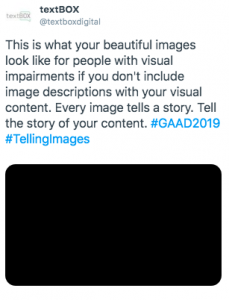 A tweet from textBOX urging readers to use image descriptions oherwise it's like seeing a blank box for print disabled readers