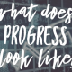 "The words ""What Does progress look like?"""