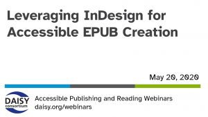Leveraging InDesign for Accessible EPUB Creation opening slide