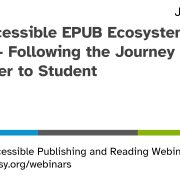 Accessible EPUB Ecosystem opening slide